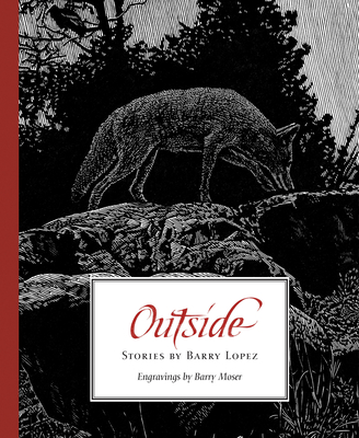 Outside - Lopez, Barry, and Warren, James Perrin (Introduction by)