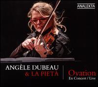 Ovation en Concert - Angèle Dubeau (violin); La Pietà
