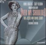 Over My Shoulder: The Jessie Matthew Story (Original London Cast)