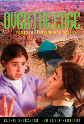 Over the Edge: A Mystery in Grand Canyon National Park - Skurzynski, Gloria