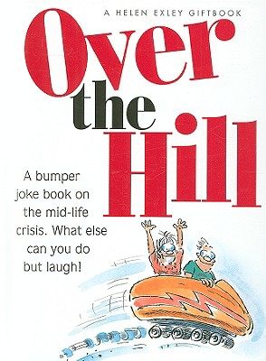 Over the Hill - Exley, Helen