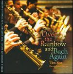 Over the Rainbow & Bach Again