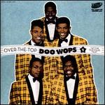 Over-the-Top Doo Wops, Vol. 1: Let the Old Folks Talk