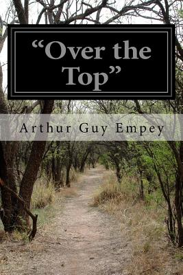 """""""Over the Top"""" - Empey, Arthur Guy"""