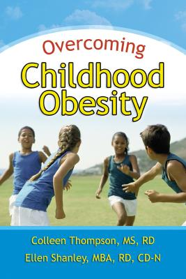 Overcoming Childhood Obesity - Thompson, Colleen