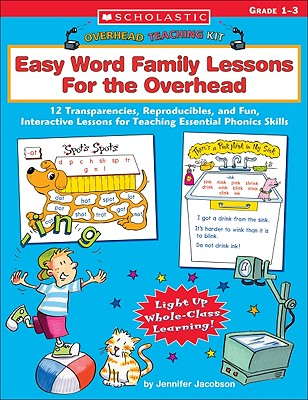 Overhead Teaching Kit: Easy Word Family Lessons for the Overhead: 12 Transparencies, Reproducibles, and Fun, Interactive Lessons for Teaching Essential Phonics Skills - Jacobson, Jennifer Richard