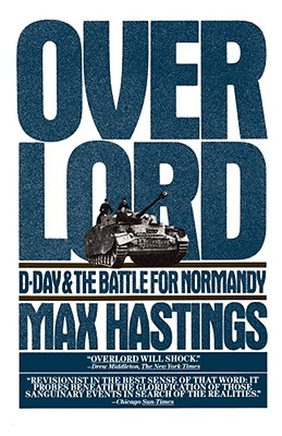 Overlord - Hastings, Max, Sir