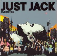 Overtones - Just Jack