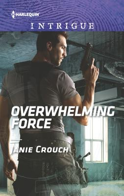 Overwhelming Force - Crouch, Janie