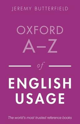 Oxford A-Z of English Usage - Butterfield, Jeremy (Editor)