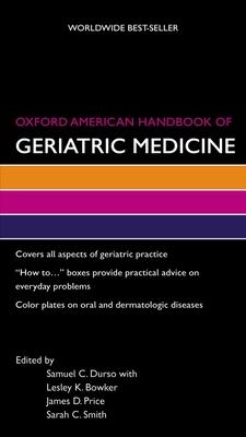 Oxford American Handbook of Geriatric Medicine - Durso, Samuel