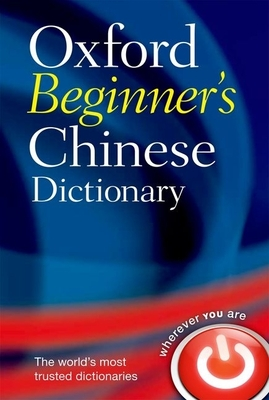 Oxford Beginner's Chinese Dictionary - Oxford University Press (Creator)