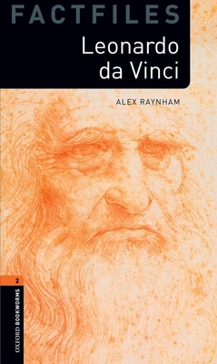 Oxford Bookworms Library Factfiles: Level 2:: Leonardo Da Vinci - Raynham, Alex