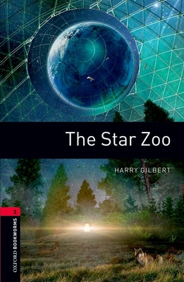 Oxford Bookworms Library: Level 3:: The Star Zoo - Gilbert, Harry