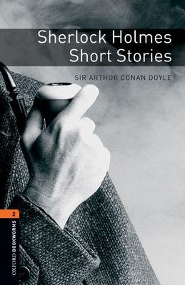 Oxford Bookworms Library: Sherlock Holmes Short Stories: Level 2: 700-Word Vocabulary - Conan Doyle, Arthur, and Bassett, Jennifer
