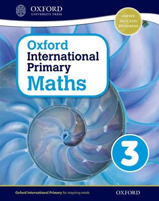 Oxford International Primary Maths: Stage 3: Age 7-8: Student Workbook 3 - Cotton, Anthony (Series edited by), and Clissold, Caroline, and Glithro, Linda
