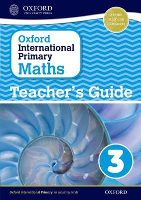 Oxford International Primary Maths: Stage 3: Age 7-8: Teacher's Guide 3 - Cotton, Anthony (Series edited by), and Clissold, Caroline, and Glithro, Linda
