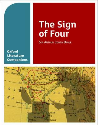 Oxford Literature Companions: The Sign of Four - Fox, Annie, and Buckroyd, Peter