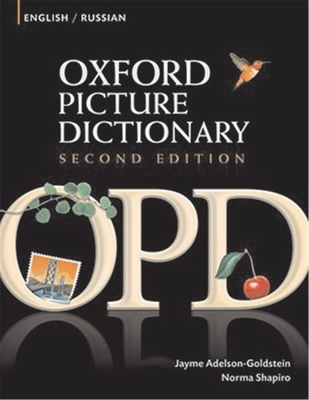 Oxford Picture Dictionary English-Russian: Bilingual Dictionary for Russian Speaking Teenage and Adult Students of English - Adelson-Goldstein, Jayme, and Shapiro, Norma