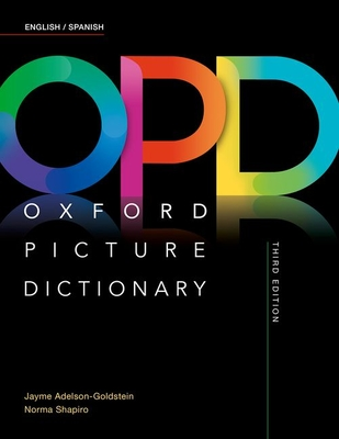 Oxford Picture Dictionary: English/Spanish Dictionary - Adelson-Goldstein, Jayme, and Shapiro, Norma