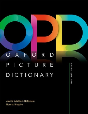 Oxford Picture Dictionary: Monolingual (American English) Dictionary: Picture the journey to success - Adelson-Goldstein, Jayme, and Shapiro, Norma