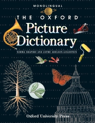 Oxford Picture Dictionary: Monolingual - Shapiro, Norma, and Adelson-Goldstein, Jayme