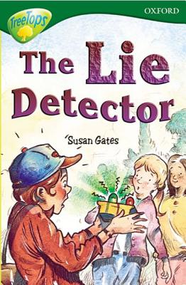 Oxford Reading Tree: Level 12: Treetops Stories: the Lie Detector - Gates, Susan, and Bear, Carolyn, and Morgan, Michaela