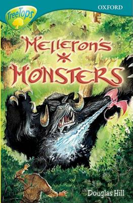 Oxford Reading Tree: Level 16: Treetops Stories: Melleron's Monsters - Gates, Susan, and Hill, Douglas, and Sykes, Julie