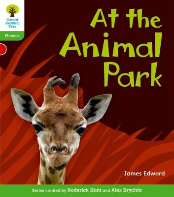 Oxford Reading Tree: Level 2: Floppy's Phonics Non-Fiction: At the Animal Park - Edward, James