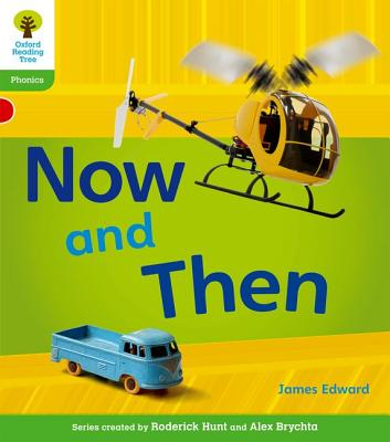 Oxford Reading Tree: Level 2: Floppy's Phonics Non-Fiction: Now and Then - Edward, James