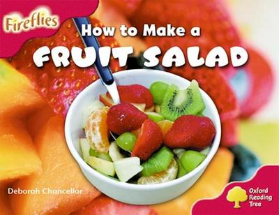Oxford Reading Tree: Level 4: More Fireflies A: How to Make a Fruit Salad - Chancellor, Deborah