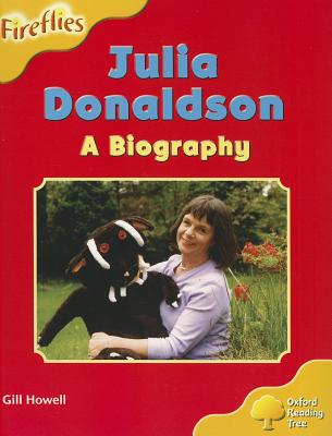Oxford Reading Tree: Level 5: More Fireflies A: Julia Donaldson - A Biography - Howell, Gill