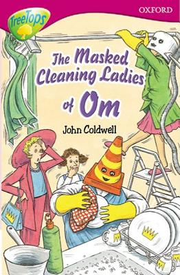 Oxford Reading Tree: Stage 10: TreeTops Stories: The Masked Cleaning Ladies of Om - Ray, Rita, and Rawnsley, Irene, and Coldwell, John
