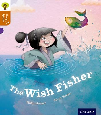 Oxford Reading Tree Story Sparks: Oxford Level 8: The Wish Fisher - Harper, Holly, and Gamble, Nikki (Series edited by)