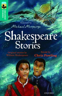Oxford Reading Tree TreeTops Greatest Stories: Oxford Level 16: Shakespeare Stories - Powling, Chris, and Shakespeare, William, and Morpurgo, Michael (Series edited by), and Reynolds, Kimberley (Series edited by)