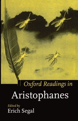 Oxford Readings in Aristophanes - Segal, Erich (Editor)