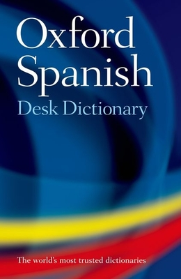 Oxford Spanish Desk Dictionary: Spanish-English/English-Spanish - Rollin, Nicholas (Editor)