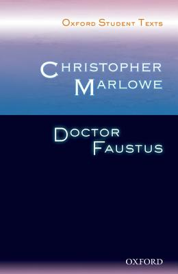 Oxford Student Texts: Christopher Marlowe: Dr Faustus - Marlowe, Christopher, and Gill, Richard (Volume editor), and Croft, Steven (Series edited by)