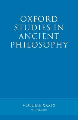 Oxford Studies in Ancient Philosophy volume 39 - Inwood, Brad (Editor)