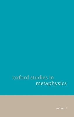 Oxford Studies in Metaphysics: Volume 1 - Zimmerman, Dean W (Editor)