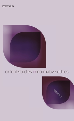 Oxford Studies in Normative Ethics, Volume 1 - Timmons, Mark (Editor)
