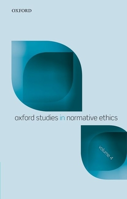 Oxford Studies Normative Ethics, Volume 4 - Timmons, Mark (Editor)