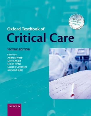 Oxford Textbook of Critical Care - Webb, Andrew (Editor), and Angus, Derek (Editor), and Finfer, Simon (Editor)