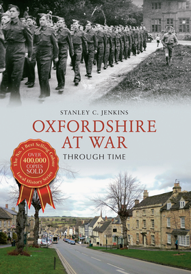 Oxfordshire at War Through Time - Jenkins, Stanley C.