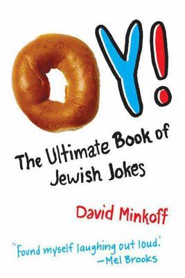 Oy!: The Ultimate Book of Jewish Jokes - Minkoff, David