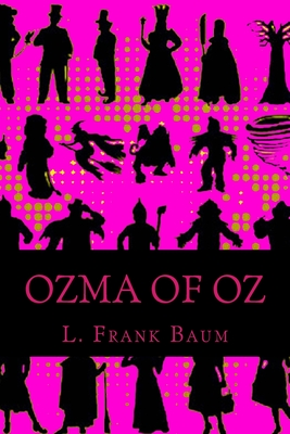 Ozma of Oz - Baum, L Frank, and Classics, 510 (Prepared for publication by)