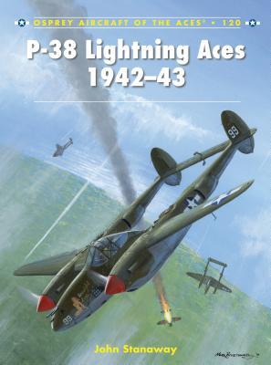 P-38 Lightning Aces 1942-43 - Stanaway, John