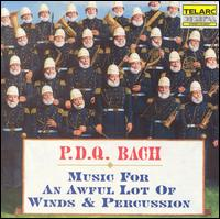 P.D.Q. Bach: Music for an Awful Lot of Winds & Percussion - P.D.Q. Bach