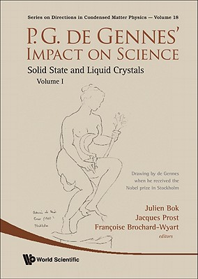 P-G De Gennes' Impact in Science: v. II: Soft Matter and Biophysics - Bok, Julien (Editor), and Prost, Jacques (Editor), and Brochard-Wyart, Francoise (Editor)