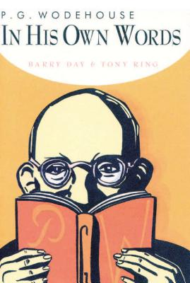 P.G. Wodehouse in His Own Words - Day, Barry
